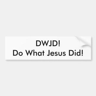 Autocollant De Voiture DWJD ! Faites quel Jésus a fait ! ADHÉSIF POUR