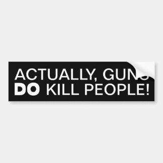 Autocollant De Voiture En fait, les armes à feu tuent des personnes !