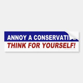 Autocollant De Voiture Ennuyez un conservateur -- Pensez pour vous-même !