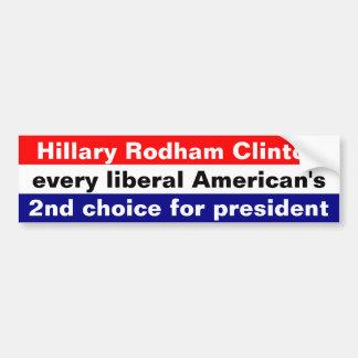 Autocollant De Voiture Hillary Clinton chaque 2ème choix de libéraux…