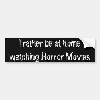 Autocollant De Voiture I plutôt à la maison observe des films d'horreur
