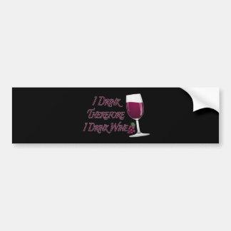 Autocollant De Voiture Je me bois par conséquent bois du vin