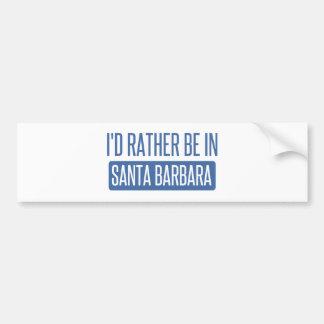 Autocollant De Voiture Je serais plutôt à Santa Barbara