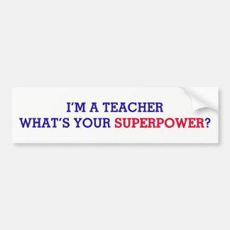Autocollant De Voiture Je suis un professeur ce qui est la votre