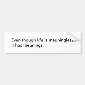 Autocollant De Voiture La vie est sans signification