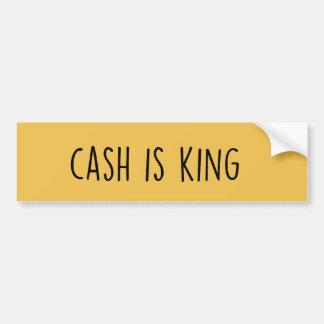 Autocollant De Voiture L'argent liquide est le Roi adhésif pour