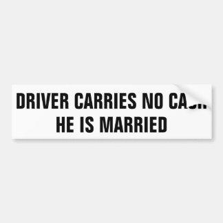 Autocollant De Voiture Le conducteur ne porte aucun argent liquide qu'il