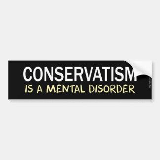 Autocollant De Voiture Le conservatisme est un trouble mental