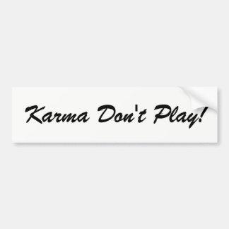 Autocollant De Voiture Le karma ne jouent pas l'adhésif pour pare-chocs