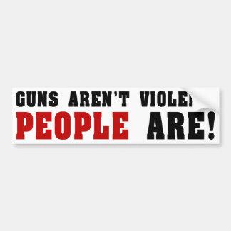 Autocollant De Voiture Les armes à feu ne sont pas violentes. Les gens