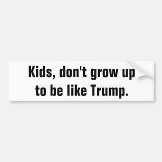 Autocollant De Voiture Les enfants, ne grandissent pas pour être comme