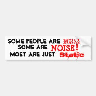 Autocollant De Voiture Les gens sont musique, bruit ou mais en grande