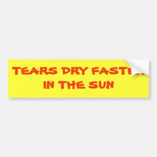 Autocollant De Voiture Les larmes sèchent plus rapidement au soleil