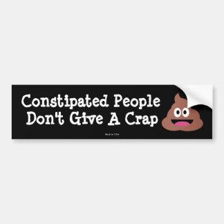 Autocollant De Voiture Les personnes constipées ne donnent pas un