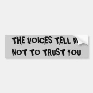 Autocollant De Voiture les voix m'indiquent pour ne pas vous faire