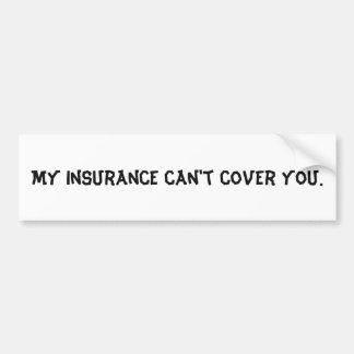 Autocollant De Voiture Mon assurance ne peut pas vous couvrir