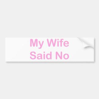 Autocollant De Voiture Mon épouse a dit non dans une police de roses