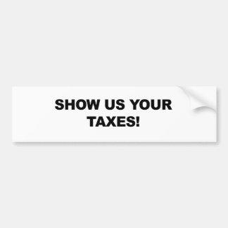 Autocollant De Voiture Montrez-nous vos impôts !
