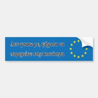 Autocollant De Voiture Ne me blâmez pas ! J'ai voté reste. 🇬🇷 de Grec