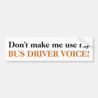 Autocollant De Voiture Ne m'incitez pas à employer ma voix de chauffeur