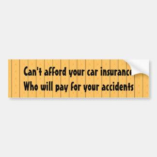 Autocollant De Voiture Ne peut pas avoir les moyens votre assurance auto…