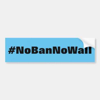 Autocollant De Voiture #NoBanNoWall, texte noir audacieux sur le bleu