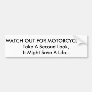AUTOCOLLANT DE VOITURE OBSERVEZ POUR DES MOTOS ! !