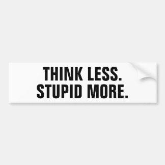 Autocollant De Voiture Pensez moins. Stupide plus. Adhésif pour