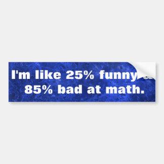 Autocollant De Voiture Plaisanterie idiote de maths