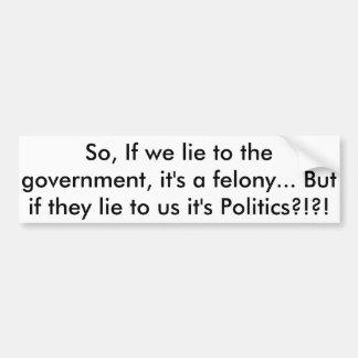 Autocollant De Voiture Politiciens tordus et gouvernement