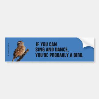Autocollant De Voiture Si vous pouvez chanter et danser : Moineau