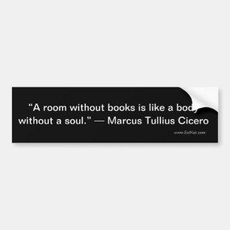 """Autocollant De Voiture """"Une salle sans livres est comme un corps sans sou"""