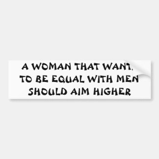 Autocollant De Voiture Voulez être égal avec les hommes ? Visez plus haut