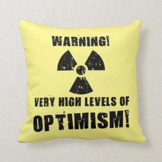 Avertissement ! Hauts niveaux d'optimisme ! Coussin Décoratif