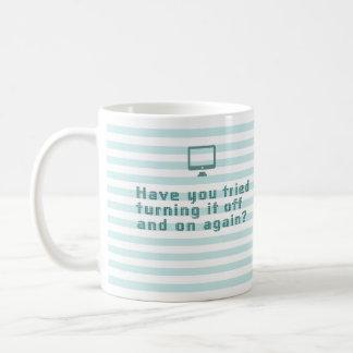 Avez-vous essayé de le tourner marche-arrêt encore mug