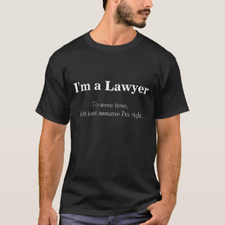 Avocat - supposez que j'ai raison t-shirt