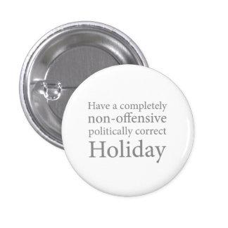Ayez des vacances politiquement correctes badge rond 2,50 cm
