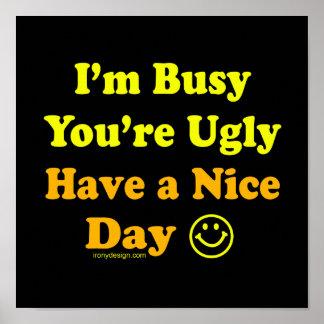 Ayez une insulte drôle de beau jour poster