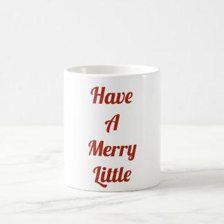 Ayez une joyeuse petite tasse