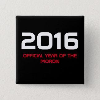 Badge Carré 5 Cm 2016 années officielles du débile - insigne carré