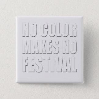 Badge Carré 5 Cm Aucune couleur ne fait à aucun festival le texte