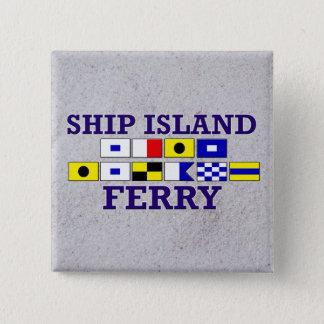Badge Carré 5 Cm Bouton de drapeau de Sandy de ferry d'île de
