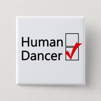 Badge Carré 5 Cm Bouton - humain ou danseur