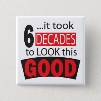 Badge Carré 5 Cm Cela a pris 6 décennies pour regarder ce bon