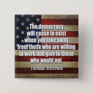Badge Carré 5 Cm Citation de Jefferson : La démocratie cessera…