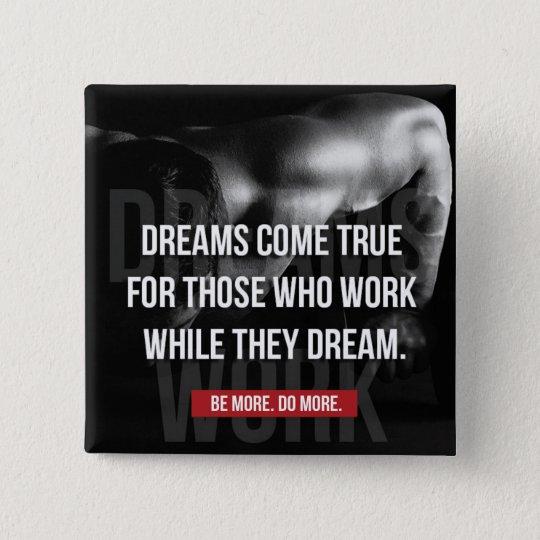 Badge Carré 5 Cm De travailler gymnase dur - les rêves viennent