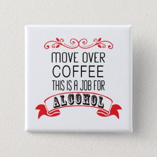 Badge Carré 5 Cm Déplacez-vous au-dessus du café, le travail pour