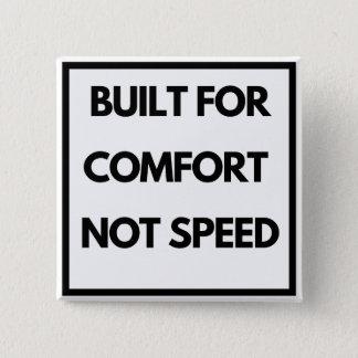 Badge Carré 5 Cm Drôle - construit pour la vitesse de confort pas