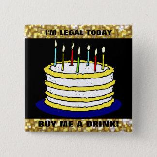 Badge Carré 5 Cm Drôle je suis juridique m'achète un 21ème gâteau