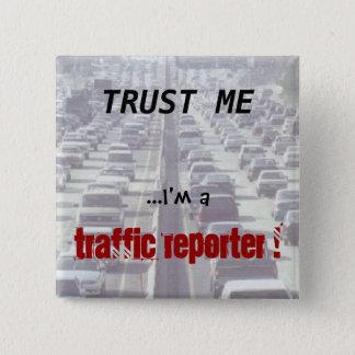 Badge Carré 5 Cm Faites confiance que je… je suis un journaliste du